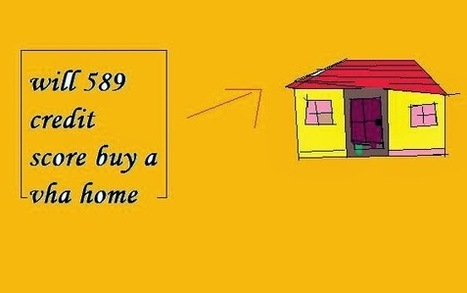 WILL 589 CREDIT SCORE BUY A VA HOME? |ZOOM CREDIT REPAIR | ZOOM CREDIT REPAIR | Scoop.it