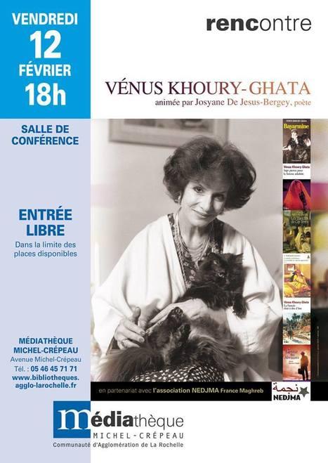 Vendredi 12 février 2016 ::  lecture-rencontre avec Vénus Khoury-Ghata (La Rochelle) | TdF  |   Poésie contemporaine | Scoop.it