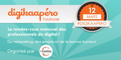 Digikaapéro #15 le 12 Mars 2013 dès 18H30 à La Cantine Toulouse | La Cantine Toulouse | Scoop.it