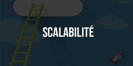 #Startup : C'est quoi la scalabilité ? | 1001 Startups | IE CLUB Innovation et Entreprise | Scoop.it