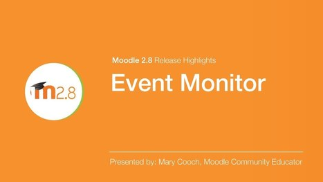 Moodle 2.8 Release Highlight: Event Monitor - YouTube | elearning stuff | Scoop.it