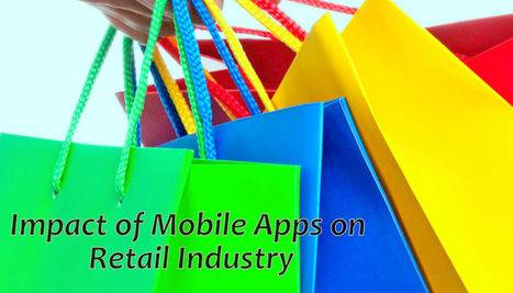 Discover the Positive Impact of Mobile Apps on Retail Industry | android buzz | Scoop.it