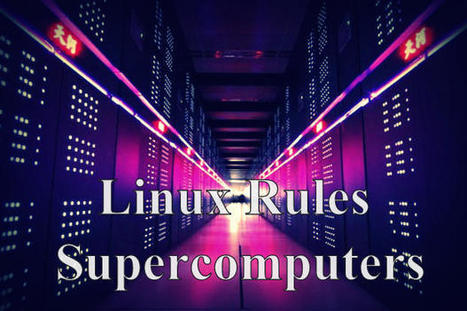It's Official: Linux is the King of Supercomputing | COMPUTATIONAL THINKING and CYBERLEARNING | Scoop.it