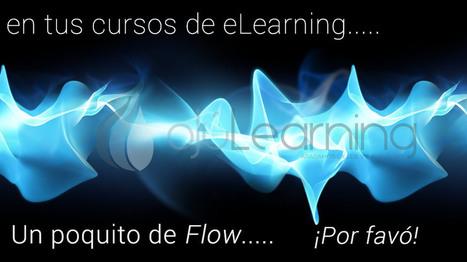 Un poquito de Flow | ojulearning.es | Diseñando la educación del futuro | Scoop.it
