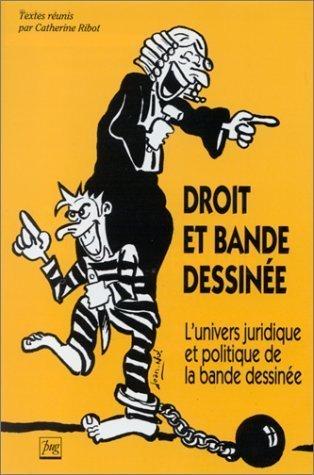 Droit et bande dessinée. L'univers juridique et politique de la B.D : C. Ribot (dir.) | Sine lege | Merveilles - Marvels | Scoop.it