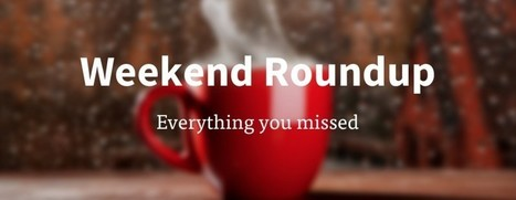 "Offline over the weekend? Read all the tech news you missed right here | ""Invest in Yourself"" & ""Turn Bills into a Paychecks"" as a Business Start up! 