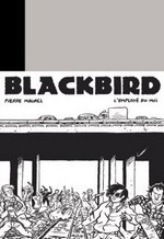 Benzine Magazine » Blackbird, de Pierre Maurel | bd en ligne | Scoop.it