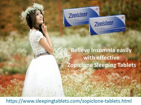 Zopiclone Sleeping Pills to Get Enough Sleep at Night | Solution of Sleeping Disorder (Insomnia) | Scoop.it