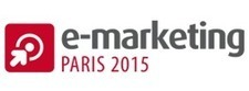 E-Marketing Paris - 14 / 16 avril 2015 | Digital news | Scoop.it