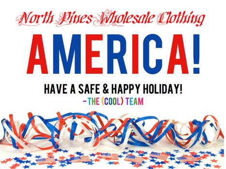 North Pines, Inc. wishing you Very Happy 4th July to all American's cousins over the pond! | Wholesale Clothing Online | Scoop.it