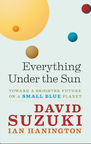 Everything under the Sun: Toward a Brighter Future on a Small Blue Planet | Canadian literature | Scoop.it