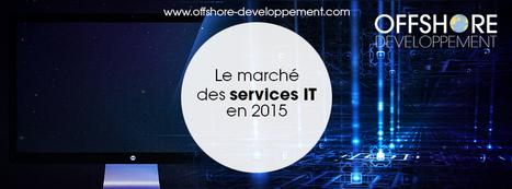 Le marché des services IT en 2015   Offshore Developpement   Scoop.it