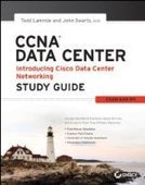 CCNA Data Center - Introducing Cisco Data Center Networking Study Guide: Exam 640-911 - Free eBook Share | Hardware & Networking | Scoop.it