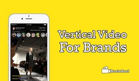 Vertical Video for Brands - The Next Big Thing | Internet Marketing | Scoop.it