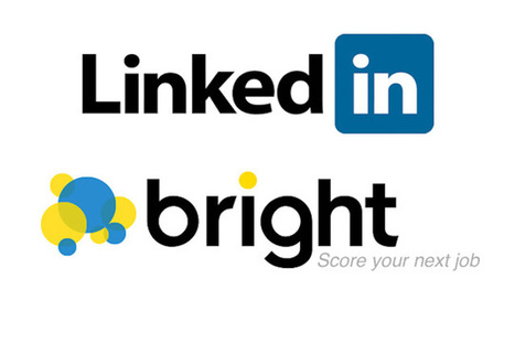 LinkedIn acquisisce Bright, giovane startup per il job search e punta sul lavoro | StartUp Curation | Scoop.it