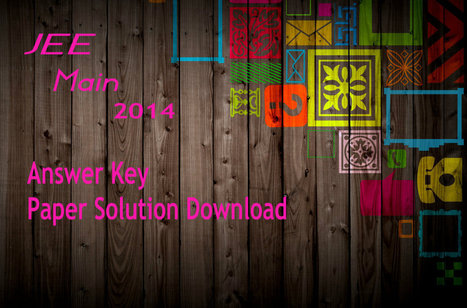 JEE Main 2014 Answer Key Download | JEE Main 2014 Answer Key Results Cutoff | Scoop.it