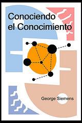 Nodos / 1: George Siemens – Conociendo el conocimiento | APRENDIZAJE SOCIAL ABIERTO | Scoop.it