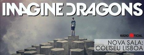 Rádio Comercial - Imagine Dragons no Coliseu dos Recreios | Portuguese Summer Music Festivals | Scoop.it