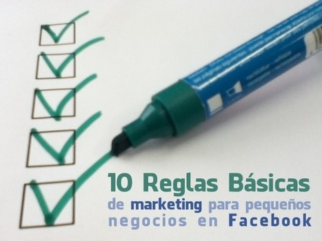 10 reglas básicas de marketing para pequeños negocios en Facebook | Social Media | Scoop.it
