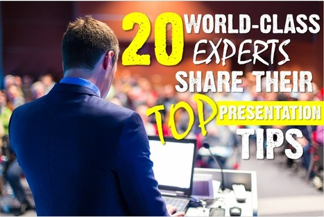 20 World-Class Presentation Experts Share Their Top Tips | Teachning, Learning and Develpoing with Technology | Scoop.it