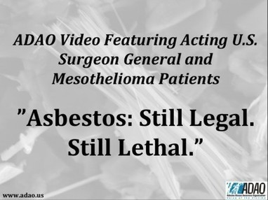 Asbestos Disease Awareness Organization Releases Video Featuring Acting U.S. Surgeon General and Mesothelioma Patients | Asbestos | Scoop.it