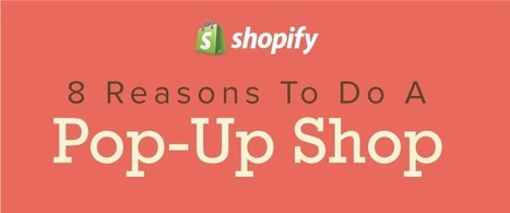 8 Reasons Why You Need To Do A Pop-Up Shop [Infographic] – Shopify | eCommerce & Socia Media News | Scoop.it