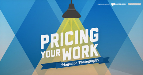 Pricing Your Work, Tip #4: Fees & Expenses in Magazine Photography   Digital Storytelling, Photo Sources and Tips   Scoop.it