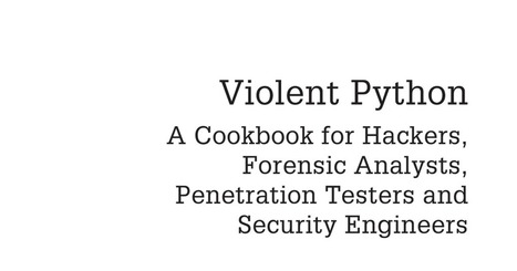 Excellent !! Violent Python - A Cookbook for #Hackers, #Forensic Analysts, #PenTesters and #Security Enginneers | #Security #InfoSec #CyberSecurity #Sécurité #CyberSécurité #CyberDefence | Scoop.it