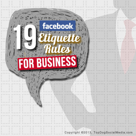 Facebook Etiquette: 19 Rules For Businesses Using Facebook | Digital Strategies for Social Humans | Scoop.it