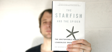 The Starfish and the Spider - Ori Brafman & Rod A. Beckstrom - Enigma | Sens&co | Scoop.it