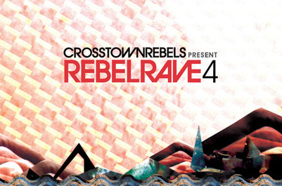 Crosstown Rebels announce Rebel Rave 4 | DJing | Scoop.it