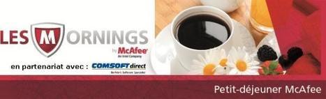 Les Mornings by McAfee : les nouveautés de la suite Endpoint Protection - Jeudi 29.08 - Hôtel George V | McAfee | Scoop.it