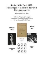 Université Sorbonne Nouvelle - Paris 3 - Berlin 1913 - Paris 1937 : l'esthétique et la science de l'art à l'âge des congrès | Philosophie en France | Scoop.it
