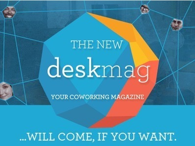 Le Nouveau Deskmag...Seulement grâce à votre soutien | Deskmag | Coworking | Open Source Thinking | Scoop.it