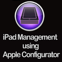 iPad Management using Apple Configurator | Higher EdTech | Scoop.it