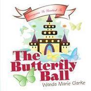 The Butterfly Ball - Wanda Marie Clarke : WestBow Press   Magazine Rack   Scoop.it