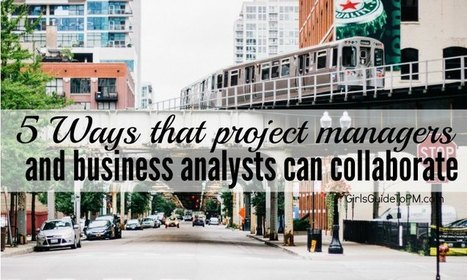 5 Ways that BAs and PMs Can Collaborate for Project Success | Project Management around the globe | Scoop.it