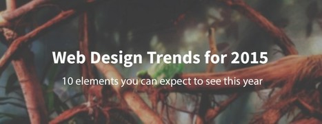 10 Web design trends you can expect to see in 2015 | Design Tips & Tricks | Scoop.it