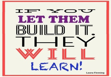 If You Let Them Build It, They Will Learn | School Libraries | Scoop.it