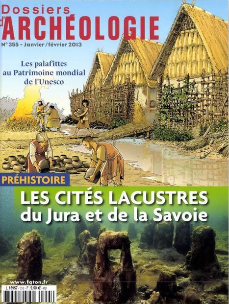 PARUTION : Les dossiers d'Archéologie - Les cités lacustres du Jura et de la Savoie | World Neolithic | Scoop.it