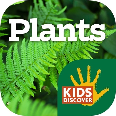 Plants for iPad - KIDS DISCOVER | iPads, MakerEd and More  in Education | Scoop.it