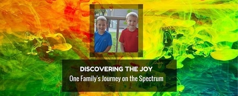 Discovering the Joy - One Family's Journey on the Spectrum - Autism Parenting Magazine | Autism Parenting | Scoop.it