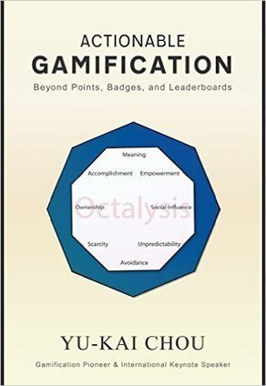 21-day Gamification Course – subscription complete - Yu-kai Chou: Gamification & Behavioral Design | Continuous Professional Development for Teachers | Scoop.it