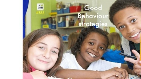 Session 322: Good Behaviour Strategies – UKEdChat.com | ICTmagic | Scoop.it