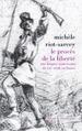 Michèle Riot-Sarcay, Le procès de la liberté. Une histoire souterraine du XIXesiècle en France   Actualités culturelles (bibliothèques, livres, etc)   Scoop.it