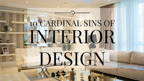 10 cardinal sins of interior design - Holy Kaw! | Texas Coast Real Estate | Scoop.it