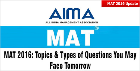 MAT 2016: Topics & types of questions you may face tomorrow; practice well - Last minute tips & expert guidance | CAT 2016, IIFT, CMAT 2017, XAT 2017, NMAT, MAT, SNAP, MAH CET, TISSNET, CAT Preparation Material, MBA In India, MBA Colleges in India,  CAT Exams, GMAT Preparation Material, MBA Abroad | Scoop.it