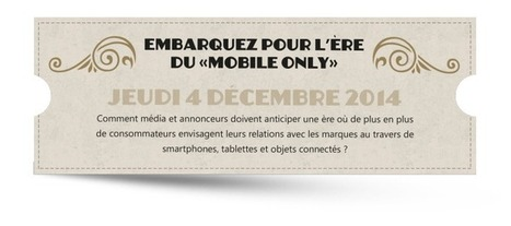 Embarquez pour l'ère du « Mobile Only » au MMA Forum Paris le 4/12 | M-CRM & Mobile to store | Scoop.it