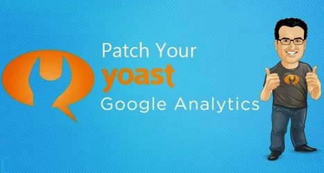 'Google Analytics by Yoast' WordPress Plugin Patches Critical Vulnerability | Smart, Secured and Connected Cities, Objects & Sensors | Scoop.it