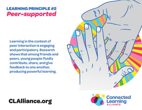 Make Learning Relevant: Peer-Supported - Connected Learning Alliance | Digital School | Scoop.it